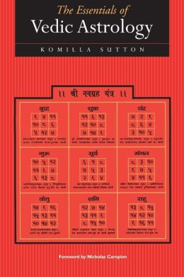 The Essentials Of Vedic Astrology