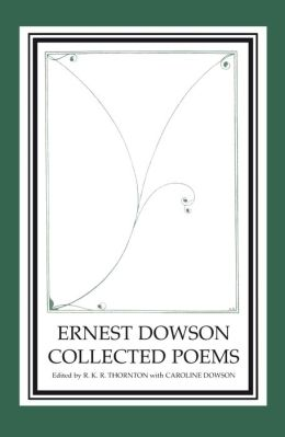 Ernest Dowson: Collected Poems