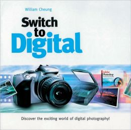 Switch to Digital: Discover the Exciting World of Digital Photography