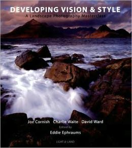 Developing Vision and Style: A Landscape Photography Masterclass
