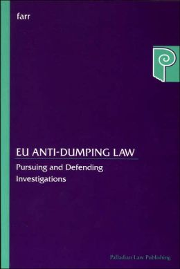 EU Anti-Dumping Law: Pursing and Defending Investigations