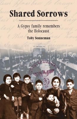 Shared Sorrows: A Gypsy Family Remembers the Holocaust