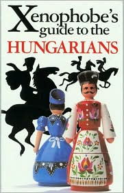 Xenophobe's Guide to the Hungarians