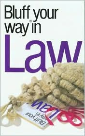 Bluffer's Guide to Law: Bluff Your Way in Law