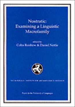 Nostratic: Examining a Linguistic Macrofamily