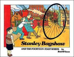 Stanley Bagshaw and the Fourteen-Foot Wheel