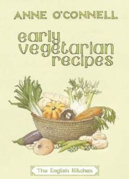 Early Vegetarian Recipes: The English Kitchen
