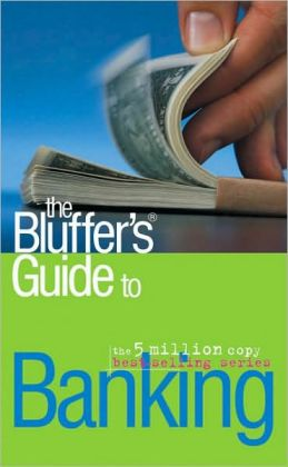 The Bluffer's Guide to Banking