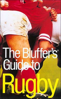Bluffer's Guide to Rugby: The Bluffer's Guide Series