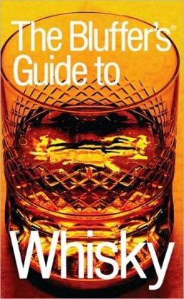 Bluffer's Guide to Whisky, Revised: The Bluffer's Guide Series