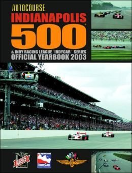 Autocourse Indianapolis 500 and Indy Racing League - Indycar Series: Official Yearbook 2003