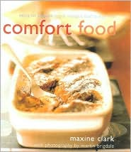 Comfort Food: Eating for Pleasure: Simple Indulgent Food to Stay in For