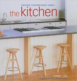 The Kitchen: Creating Contemporary Homes