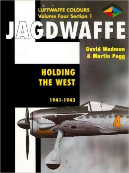 Jagdwaffe: Holding the West 1941-1943 (Luftwaffe Colours Vol 4, Section 1)