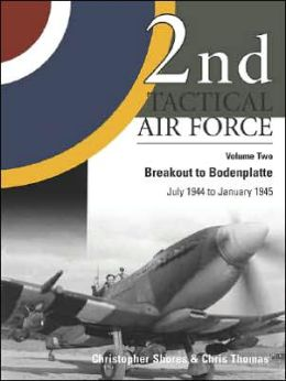 2nd Tactical Air Force: Breakout to Bodenplatte