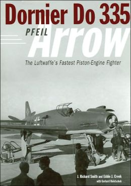 Dornier Do 335 Pfeil Arrow: The Luftwaffe's Fastest Piston-Engine Fighter