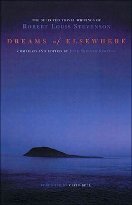 Dreams of Elsewhere: Selected Travel Writings of Robert Louis Stevenson