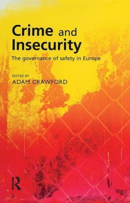 Crime and Insecurity: The Governance and Safety in Europe