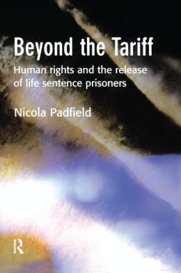 Beyond the Tariff: Human rights and the release of life sentence Prisoners