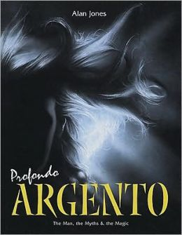 Profondo Argento: The Man, the Myths and the Magic
