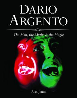 Dario Argento: The Man, the Myths and the Magic