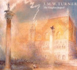J. M. W Turrner: The Vaughan Bequest