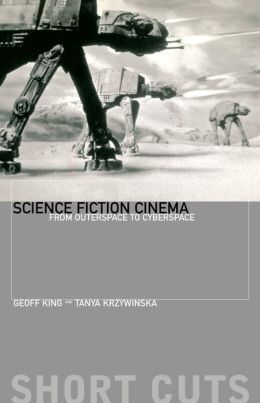 Science Fiction Cinema: From Outerspace to Cyberspace