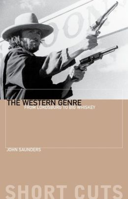 The Western Genre: From Lordsburg to Big Whiskey