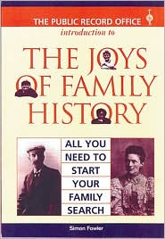 The Joys of Family History: All You Need to Start Your Family Search