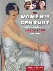 The Women's Century: A Celebration of Changing Roles 1900-2000