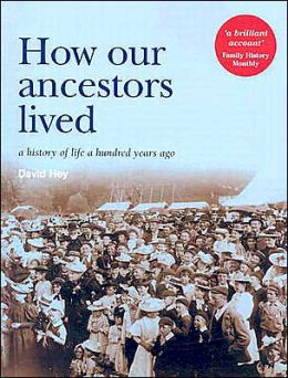 How Our Ancestors Lived: A History of Life a Hundred Years Ago