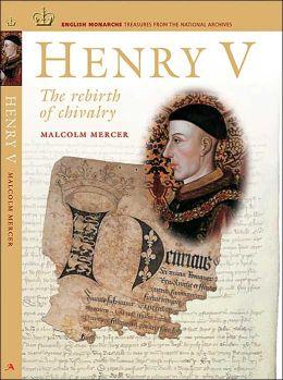 Henry V: The Rebirth of Chivalry