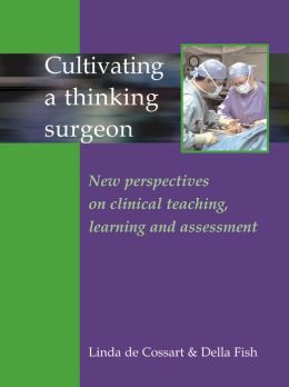 Cultivating a Surgeon: New Perspectives on Clinical Teaching