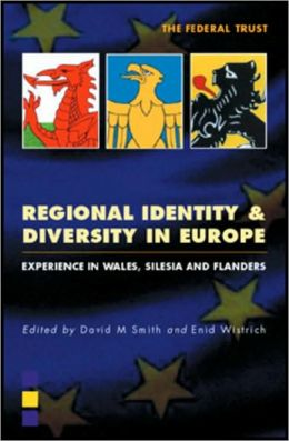 Regional Identity and Diversity in Europe: Experience in Wales, Silesia and Flanders