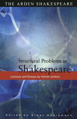 Structural Problems in Shakespeare: Lectures and Essays by Harold Jenkins