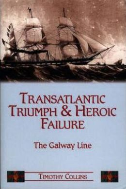 Transatlantic Triumph and Heroic Failure: The Galway Line