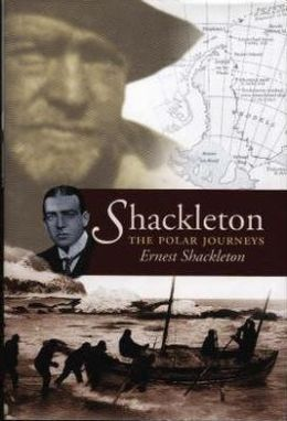 Shackleton: The Polar Journeys incorporating the Heart of the Antarctic and South