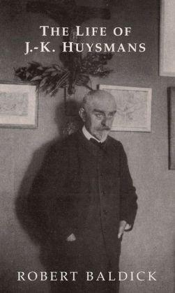 The Life of J. K. Huysmans