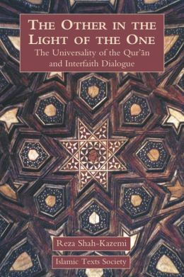 Other in the Light of the One: The Universality of the Qur'an and Interfaith Dialogue