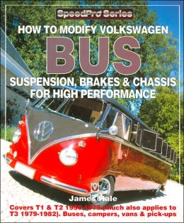 How to Modify Volkswagen Bus Suspension, Brakes and Chassis for High Performance