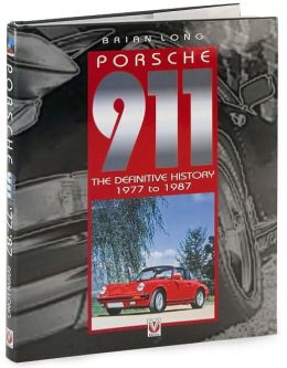Porsche 911: The Definitive History 1977 to 1987