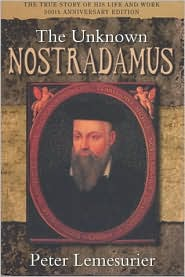 Unknown Nostradamus: The essential biography for his 500th birthday