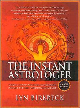 The Instant Astrologer: A Revolutionary New Book and Software Package for the Astrological Seekers
