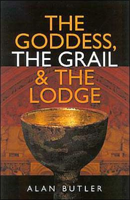 Goddess, the Grail and the Lodge: Tracing the Origins of Religion