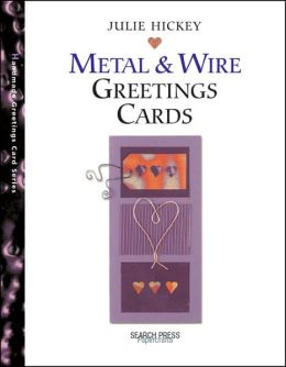 Metal and Wire Greetings Cards