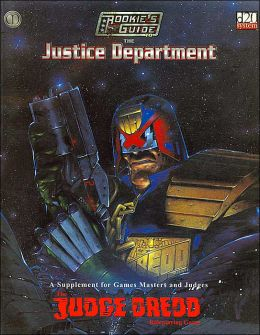 Judge Dredd: The Rookies Guide to the Justice Department