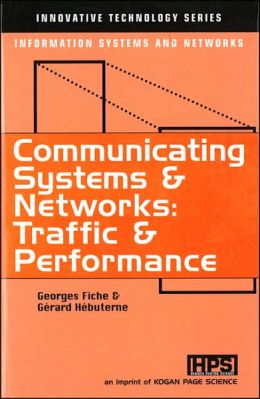 Communicating Systems & Networks (Innovative Technology Series): Traffic and Performance