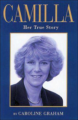 Camilla: Her True Story