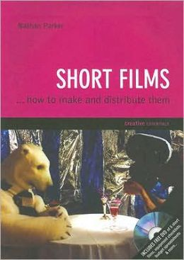 Short Films: ...And How to Make Them