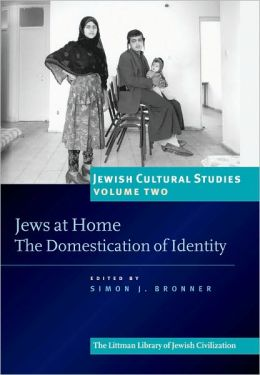 Jewish Cultural Studies: Jews at Home - The Domestication of Identity